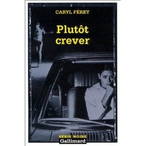 [Férey, Caryl] Plutôt crever Plutot10