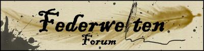 Federwelten - Fantasy-, Schreib- und RPG-Forum Banner10