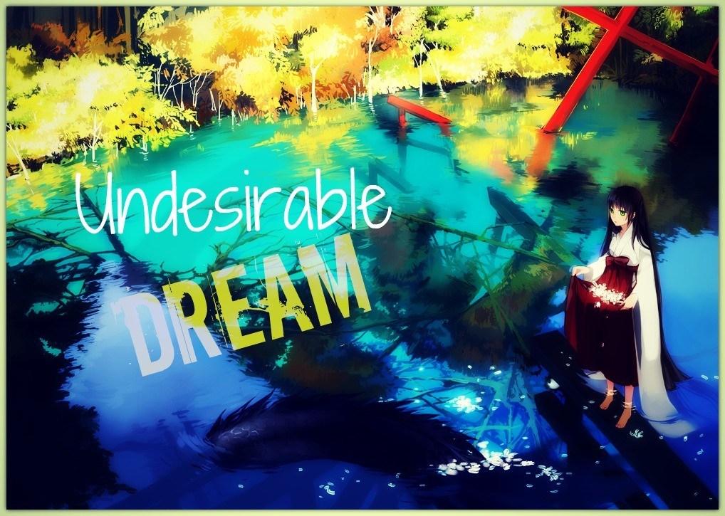 Undesirable Dream  ♪