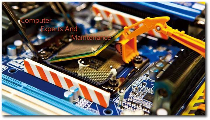 Computer experts and Maintenance