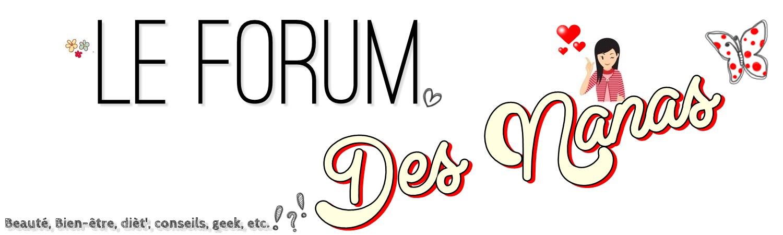 Le forum des nanas