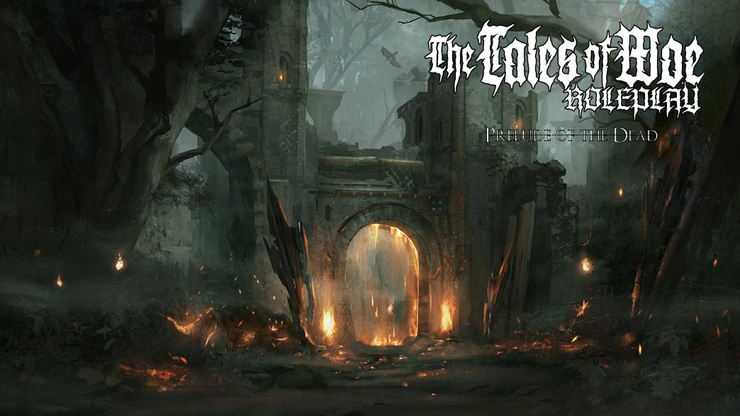 The Tales of Woe: Prelude of the Dead