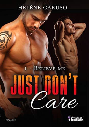 CARUSO Hélène - Just don't care - Tome 1 : Believe me  41id3f10
