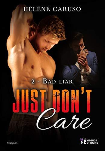 CARUSO Hélène - Just Don't Care - Tome 2 : Bad Liar  41qb0u11
