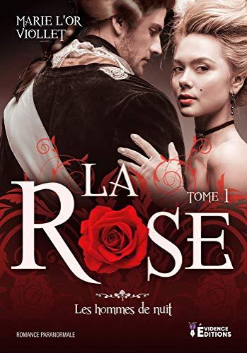 VIOLLET Marie-L'Or - Les Hommes de Nuit - Tome 1 : La Rose  51acab10