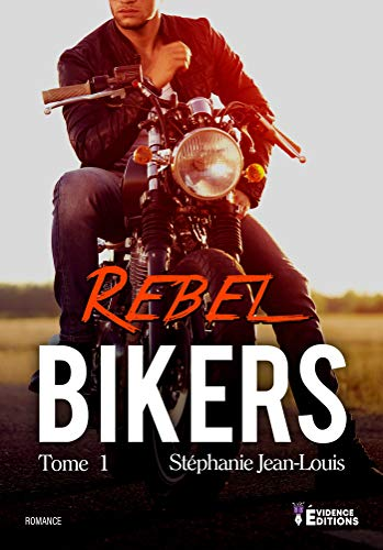 JEAN-LOUIS Stéphanie - Rebel Bikers - Tome 1  51npky10