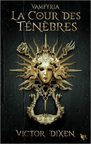 DIXEN Victor - Vampyria - Livre 1 : La Cour des Ténèbres  97822210
