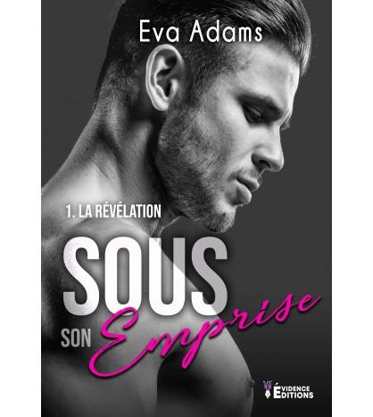 ADAMS Eva - Sous son emprise - Tome 1 : La révélation Sous-s11
