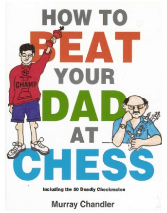 How to Beat Your Dad at Chess - Murray Chandler Mcd10