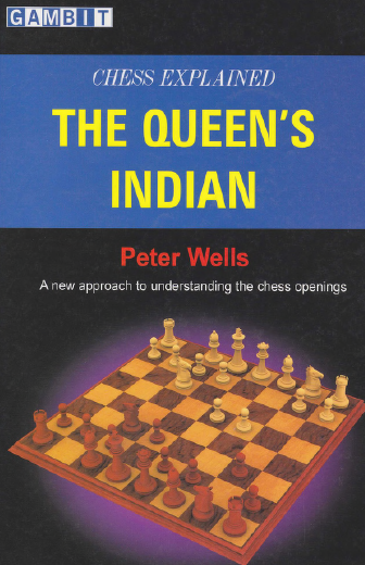 Chess Explained: The Queens Indian by Peter Wells Soscp10