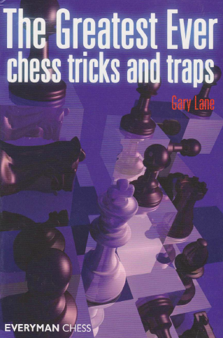 The Greatest Ever Chess Tricks and Traps by Gary Lane (PDF+PGN) Tgegl10