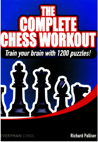 Richard Palliser_Complete Chess Workout_ Train your brain with 1200 puzzles Wc10