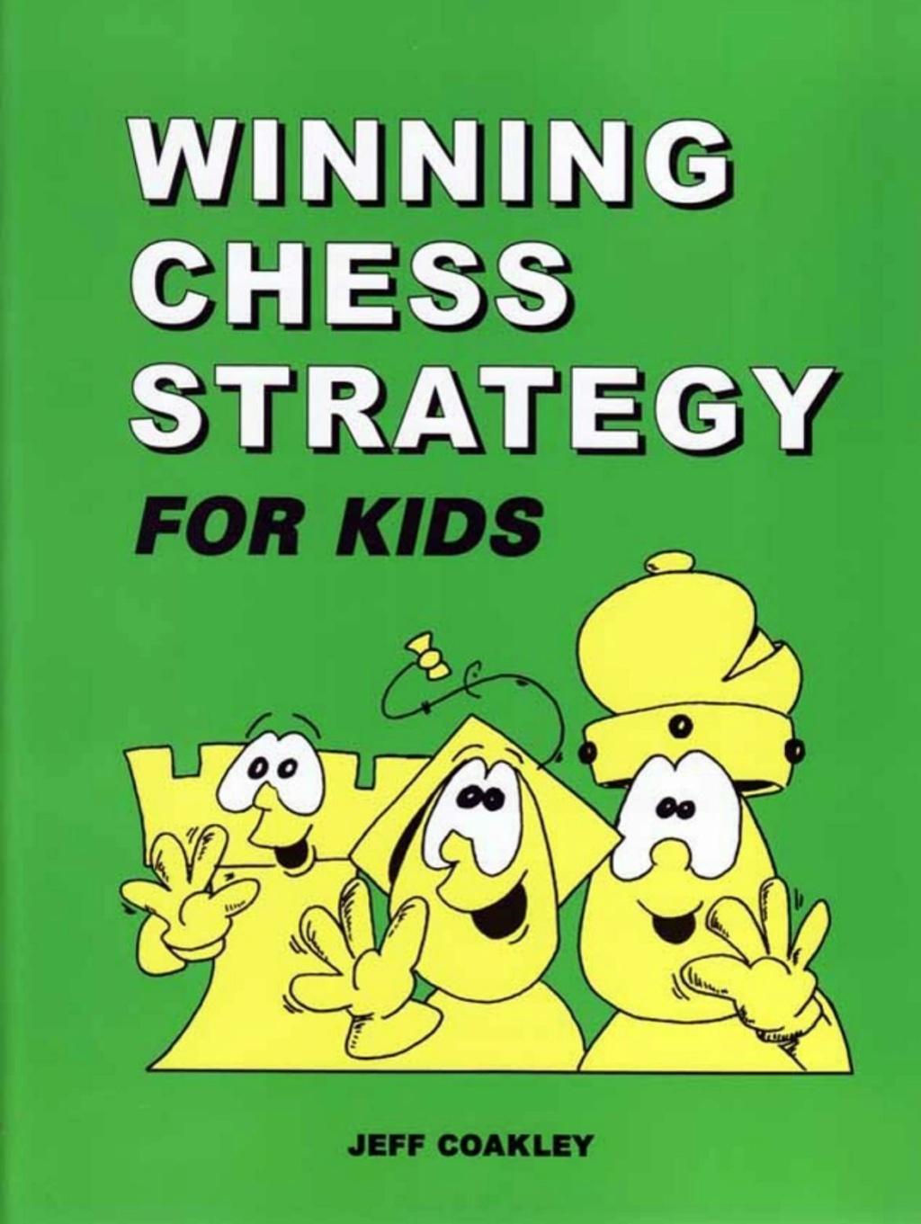 Winning Chess Strategy for Kids - Jeff Coakley Wcs10