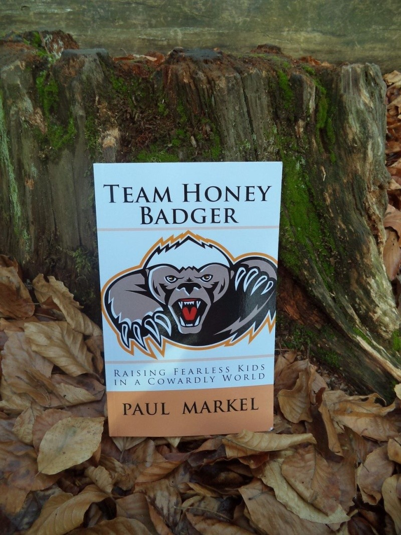 [Littérature] Team Honey Badger - Raising Fearless Kids In A Cowardly World, par Paul Markel Dsc05610