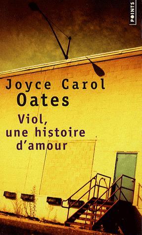 Viol, une histoire d'amour - Joyce Carol Oates Oates10