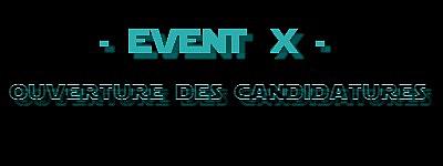// EVENT X : Ouverture des Candidatures ! \\ [CLOS] Alors10