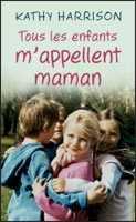 [Harrison, Kathy] Tous les enfants m'appellent maman Tous_l10