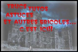 Trucs , Astuces , tutoriaux