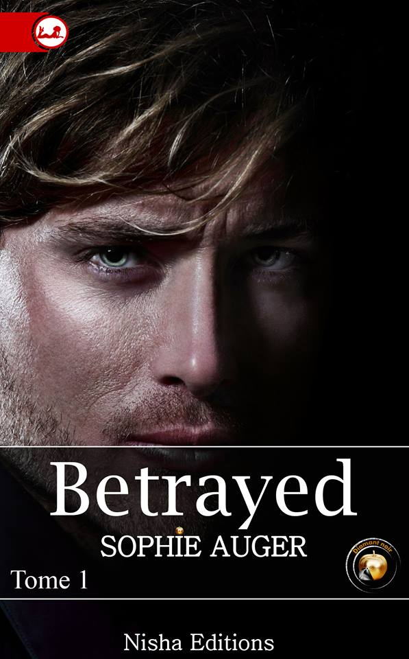 AUGER Sophie - BETRAYED - Tome 1 13450810