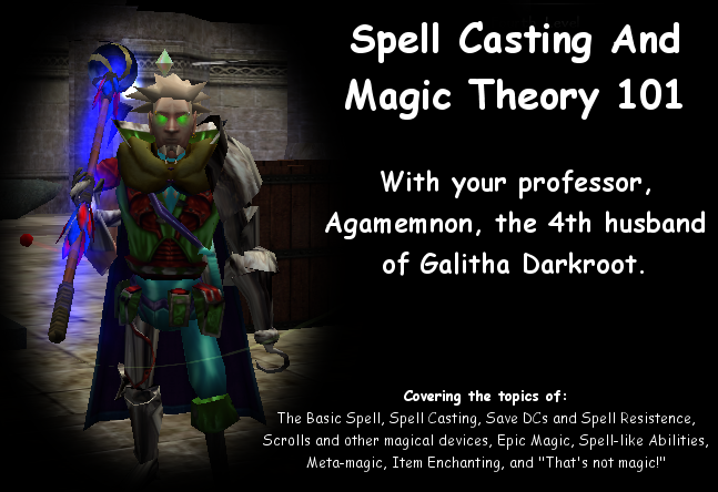 Magic Theory 101: The Novice's Guide to How Magic in NWN (Aenea) Works! Spellt10