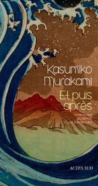 [Murakami, Kasumiko] Et puis après 51decb10