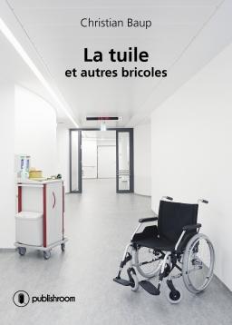 [Editions Publishroom] La tuile et autres bricoles... de Christian Baup Cover_10