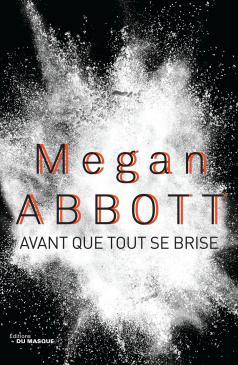 [Abbott, Megan] Avant que tout se brise Avant_10