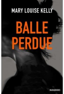 [Kelly, Mary-Louise] Balle perdue Balle-10