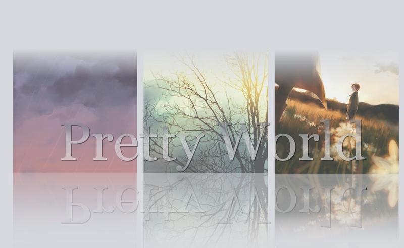 Pretty World ♛