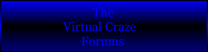 The Virtual Craze Forums
