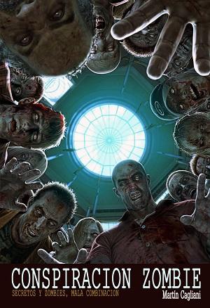 La Conspiracion Zombie (Martín Cagliani) 13314910