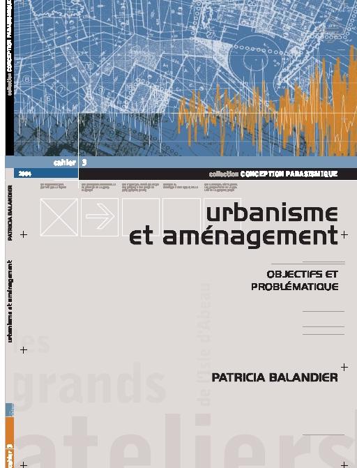 Urbanisme et aménagement : objectifs et problématique  U17