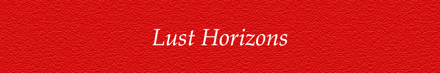 Lust Horizons