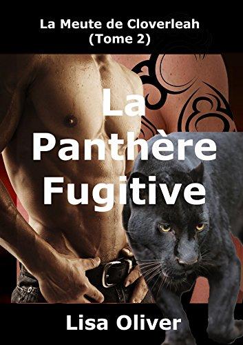 OLIVER Lisa - LA MEUTE DE CLOVERLEAH - Tome 2 : La Panthère Fugitive 51yy4i10