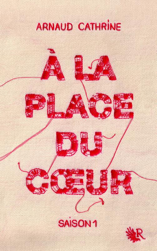 CATHRINE Arnaud - À la place du cœur - Saison 1 A_la_p10