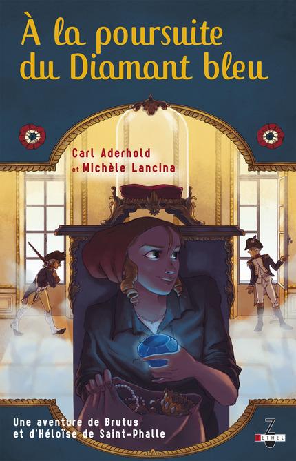 ADERHOLD Carl et LANCINA Michèle - Une aventure de Brutus et d'Héloïse de Saint-Phalle tome 2 : A la poursuite du Diamant bleu _la_po10
