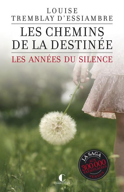 TREMBLAY D'ESSIAMBRE Louise - LES ANNEES DU SILENCE - Tome 2 : Les chemins de la destinée Les_ch10