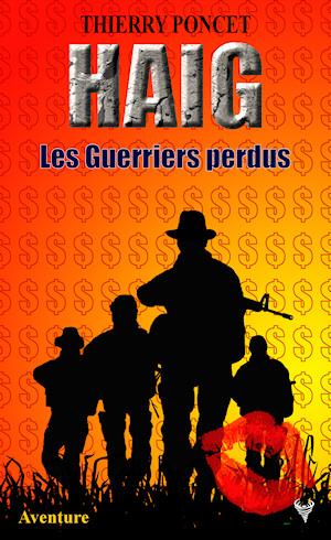 HAIG (Tome 02) LES GUERRIERS PERDUS de Thierry Poncet Haig_210