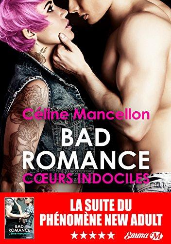 Bad Romance - Tome 2 : Coeur indociles de Céline Mancellon Bad_ro10
