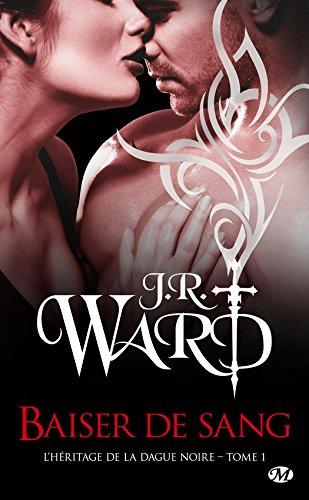 L'Héritage de la Dague Noire - Tome 1 : Baiser de sang de J.R. Ward Baiser10