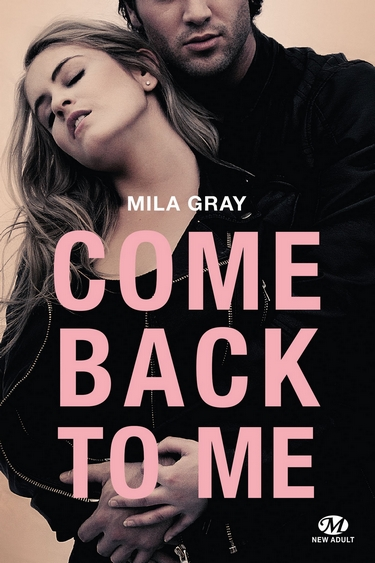 Tome 1 : Come Back to Me de Mila Gray Come10