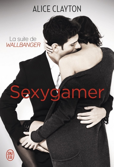 Cocktail - Tome 3 : Sexygamer d'Alice Clayton Gamer10