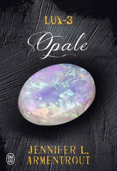 Serie Lux - Tome 3 : Opale de Jennifer L. Armentrout Lux10
