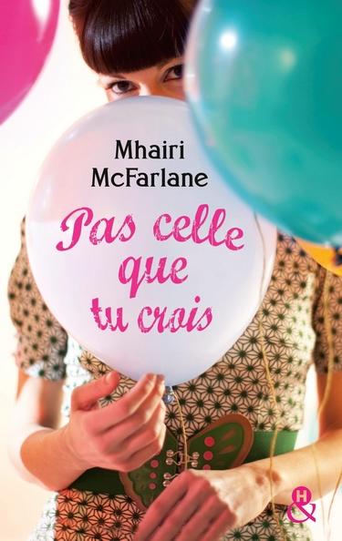 Pas celle que tu crois de Mhairi McFarlane Pas_ce11