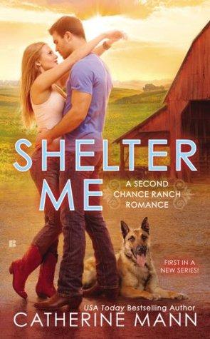 Second Chance Ranch - Tome 1 : Toi, mon refuge de Catherine Mann Shelte10