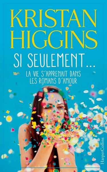 Si seulement... la vie s'apprenait dans les romans d'amour de Kristan Higgins Si_seu10