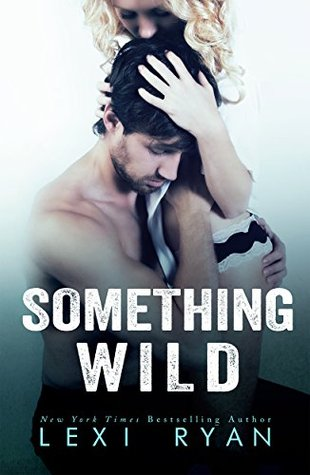Reckless & Real - Tome 0.5 : Something Wild de Lexi Ryan Someth10