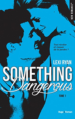 Reckless & Real - Tome 1 : Something dangerous de Lexi Ryan Someth12