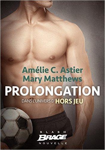 Hors Jeu - Tome 1,5 : Prolongation de Amélie C. Astier et Mary Matthews  5166kn10