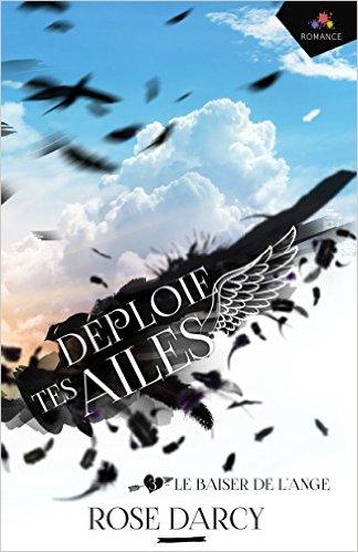 Déploie tes ailes - Tome 3 : Le baiser de l'ange de Rose Darcy 51wav310